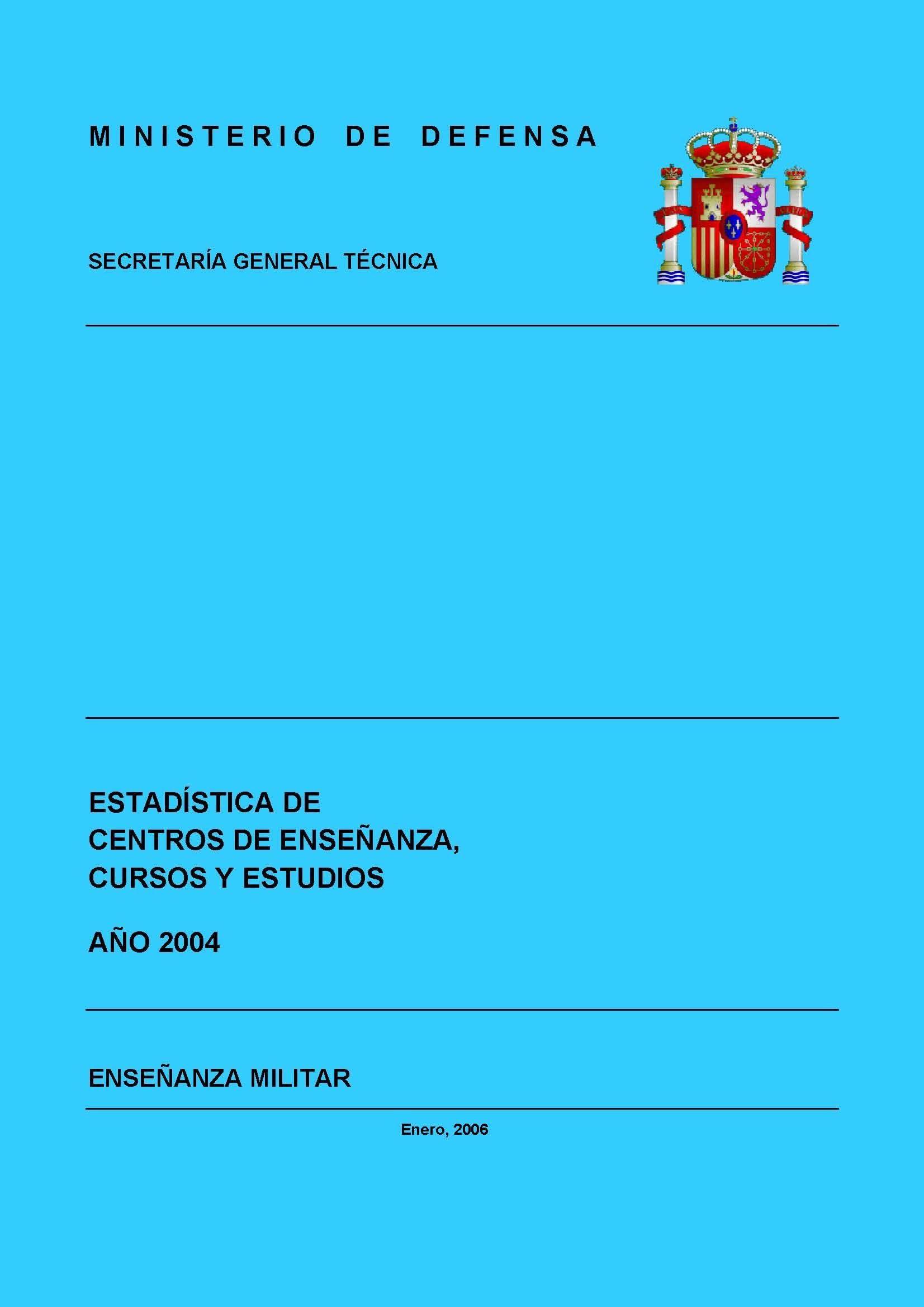 ESTADÍSTICA DE CENTROS DE ENSEÑANZA, CURSOS Y ESTUDIOS 2004