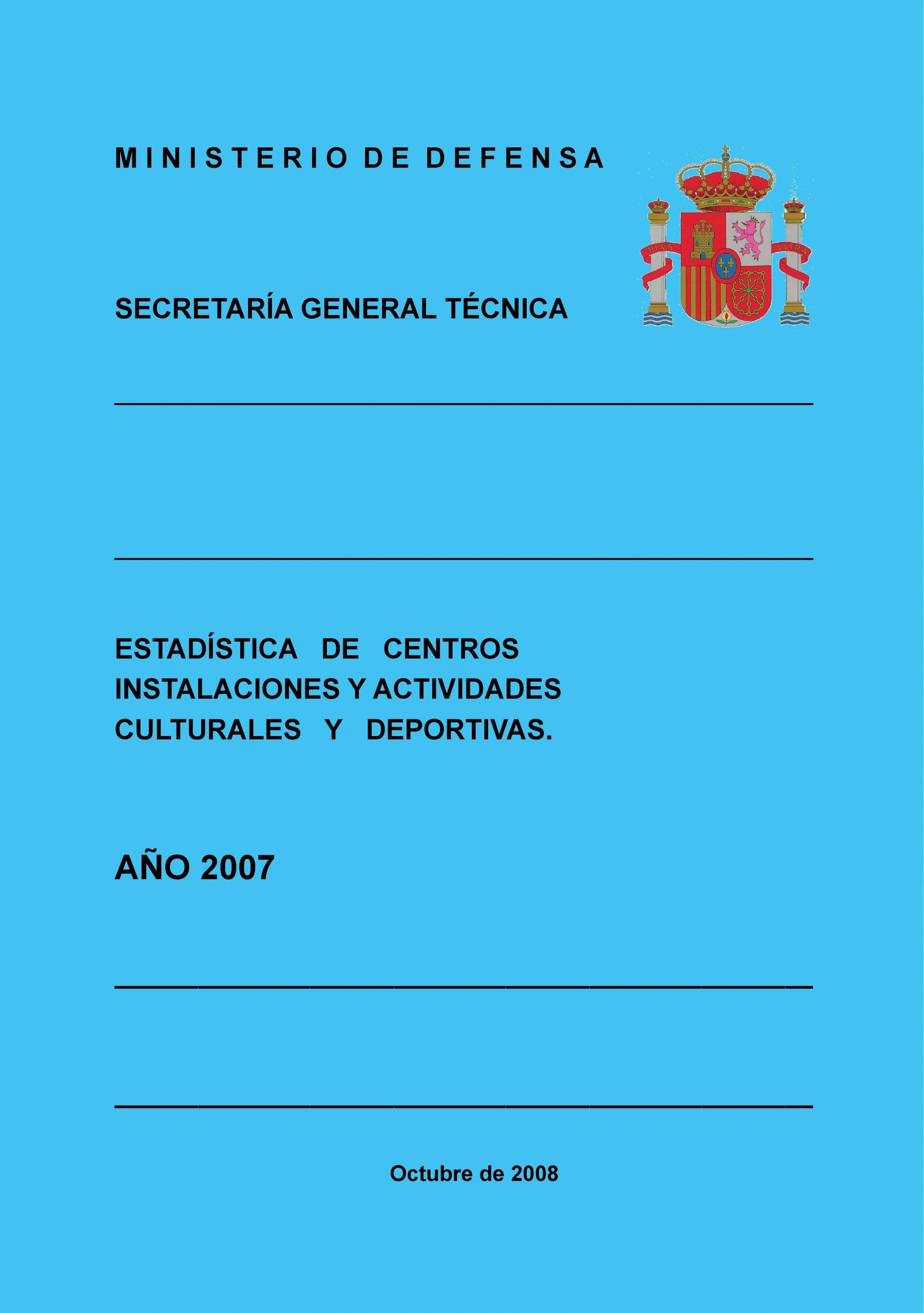 ESTADÍSTICA DE CENTROS, INSTALACIONES Y ACTIVIDADES CULTURALES Y DEPORTIVAS 2007