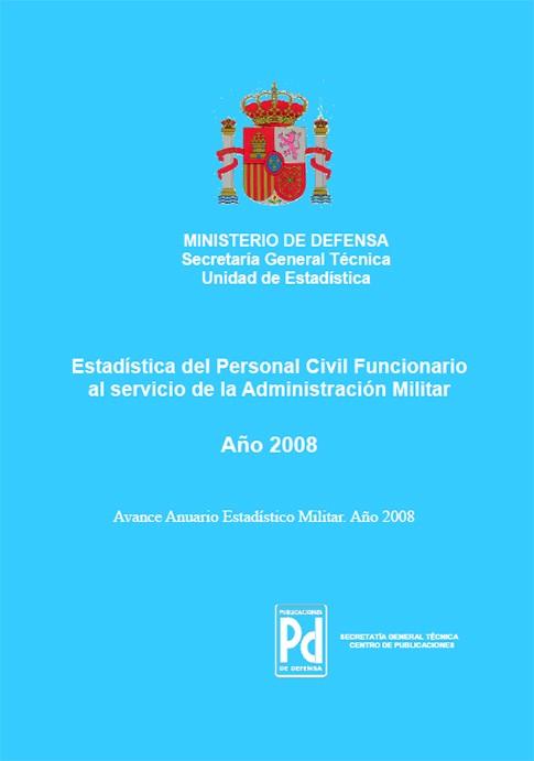 ESTADÍSTICA DEL PERSONAL CIVIL FUNCIONARIO AL SERVICIO DE LA ADMINISTRACIÓN MILITAR 2008