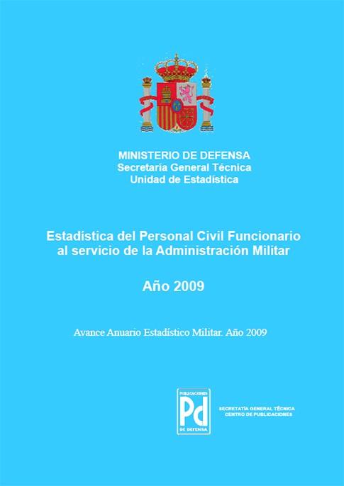 ESTADÍSTICA DEL PERSONAL CIVIL FUNCIONARIO AL SERVICIO DE LA ADMINISTRACIÓN MILITAR 2009