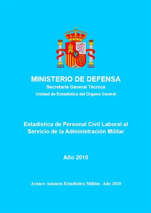 ESTADÍSTICA DEL PERSONAL CIVIL LABORAL AL SERVICIO DE LA ADMINISTRACIÓN MILITAR 2010