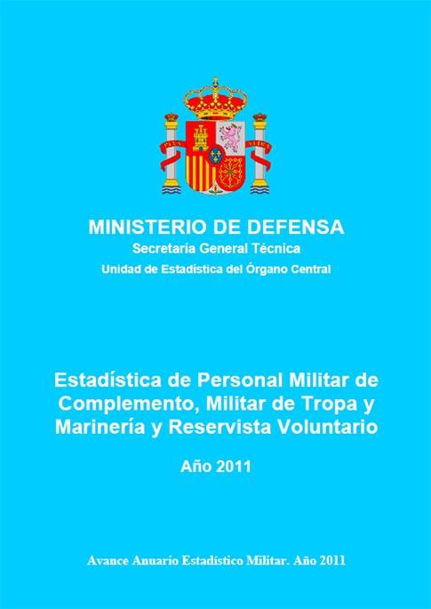 ESTADÍSTICA DEL PERSONAL MILITAR DE COMPLEMENTO, MILITAR DE TROPA Y MARINERÍA Y RESERVISTA VOLUNTARIO 2011