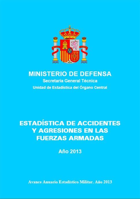 ESTADÍSTICA DE ACCIDENTES Y AGRESIONES EN LAS FUERZAS ARMADAS 2013