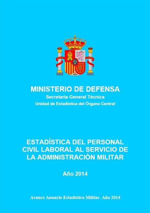 ESTADÍSTICA DEL PERSONAL CIVIL LABORAL AL SERVICIO DE LA ADMINISTRACIÓN MILITAR 2014