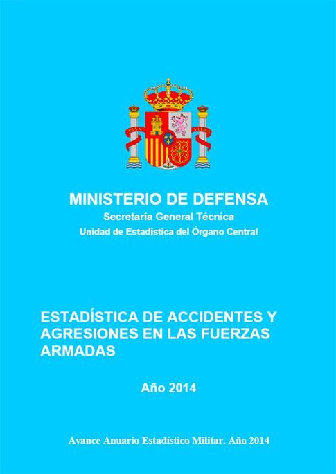 ESTADÍSTICA DE ACCIDENTES Y AGRESIONES EN LAS FUERZAS ARMADAS 2014