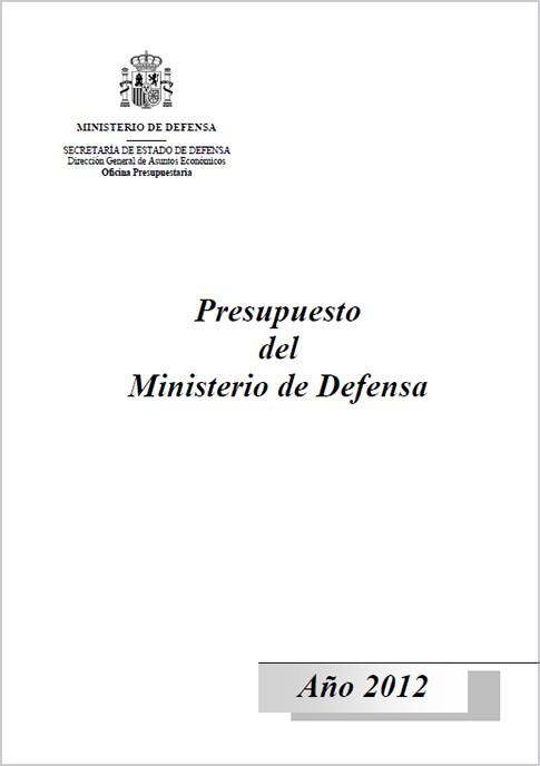 PRESUPUESTOS DEL MINISTERIO DE DEFENSA. AÑO 2012