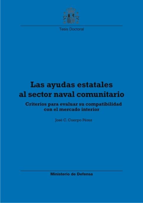 LAS AYUDAS ESTATALES AL SECTOR NAVAL COMUNITARIO: CRITERIOS PARA EVALUAR SU COMPATIBILIDAD CON EL MERCADO INTERIOR
