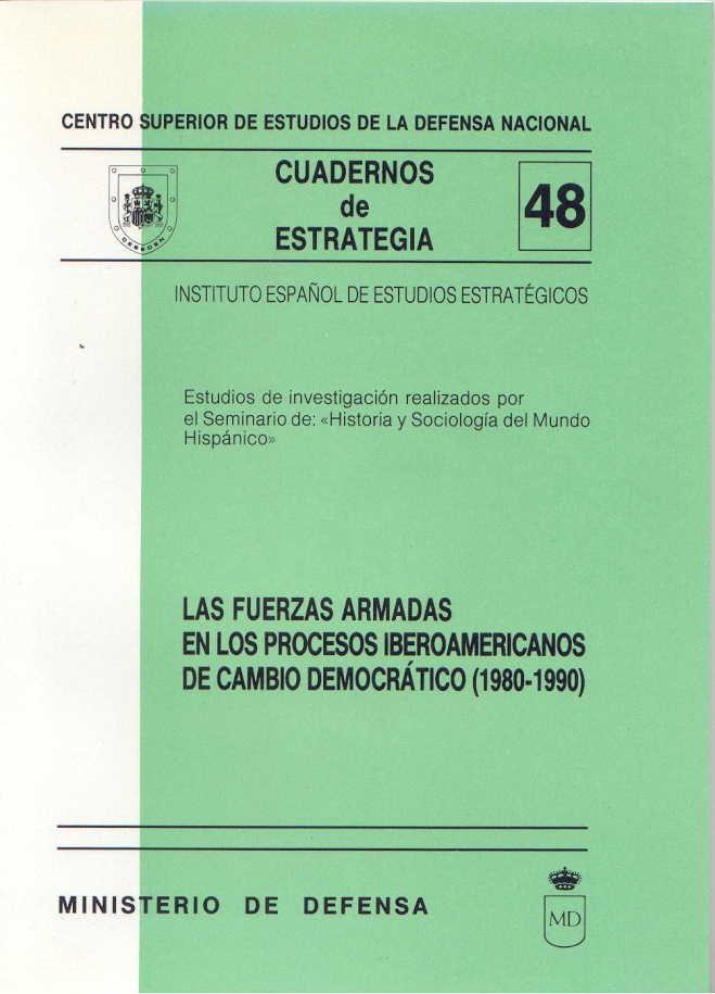 FUERZAS ARMADAS EN LOS PROCESOS IBEROAMERICANOS DE CAMBIO DEMOCRÁTICO (1980-1990)