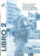 CURSO DE ACCESO A LA ESCALA DE CABOS Y GUARDIAS DE LA GUARDIA CIVIL. LIBRO 2: Guía del alumno