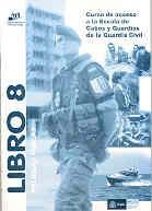 CURSO DE ACCESO A LA ESCALA DE CABOS Y GUARDIAS DE LA GUARDIA CIVIL. LIBRO 8: Pruebas físicas