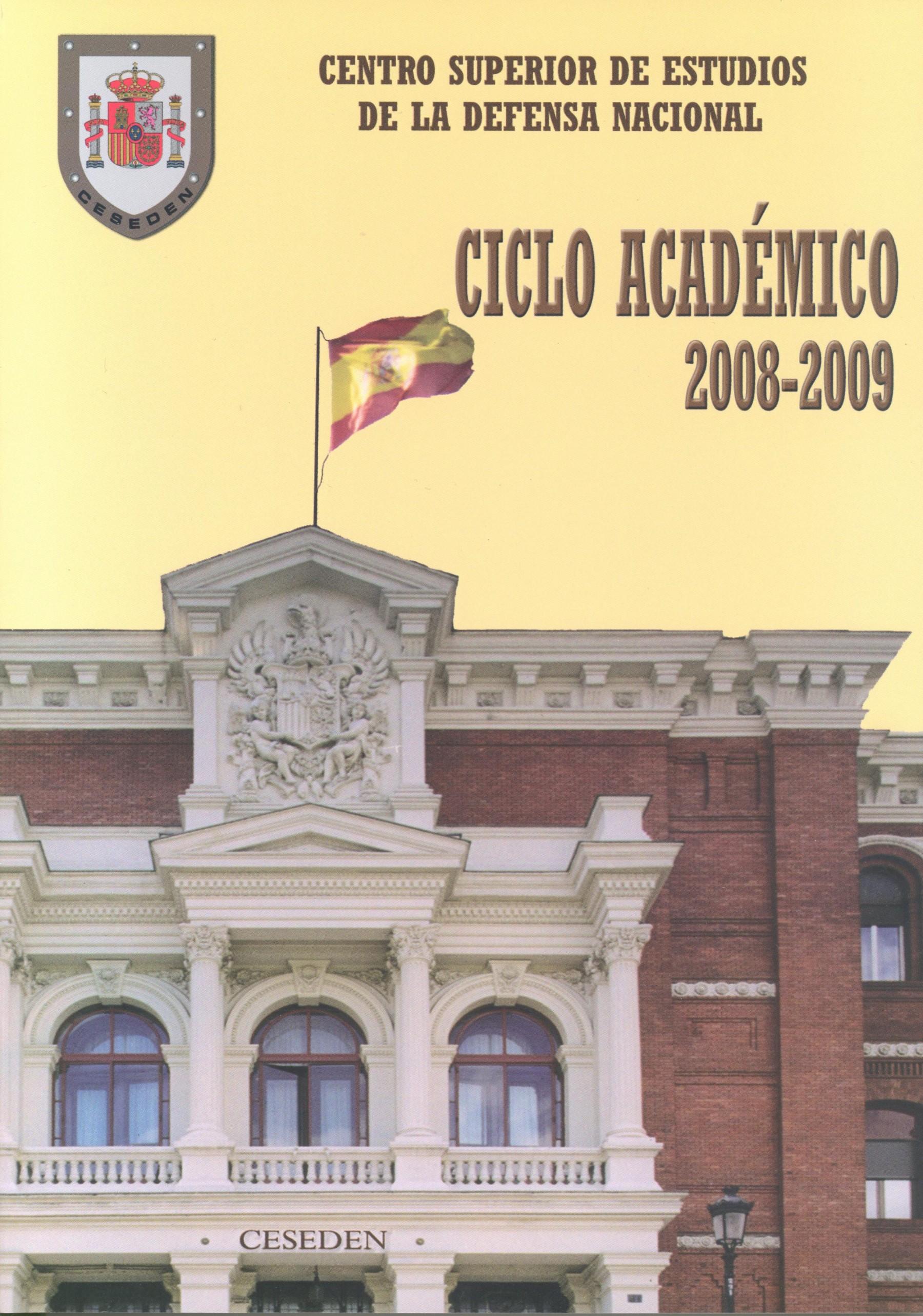 CENTRO SUPERIOR DE ESTUDIOS DE LA DEFENSA NACIONAL: CICLO ACADÉMICO 2008-2009
