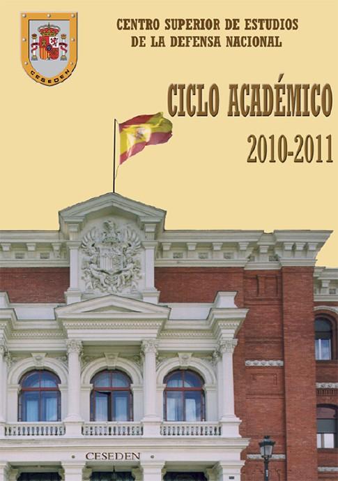 CENTRO SUPERIOR DE ESTUDIOS DE LA DEFENSA NACIONAL: CICLO ACADÉMICO 2010-2011