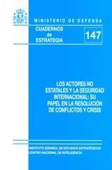 LOS ACTORES NO ESTATALES Y LA SEGURIDAD INTERNACIONAL: SU PAPEL EN LA RESOLUCIÓN DE CONFLICTOS Y CRISIS