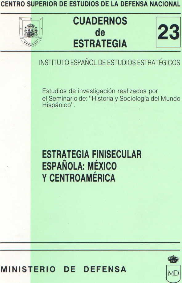 ESTRATEGIA FINISECULAR ESPAÑOLA: MÉXICO Y CENTROAMÉRICA