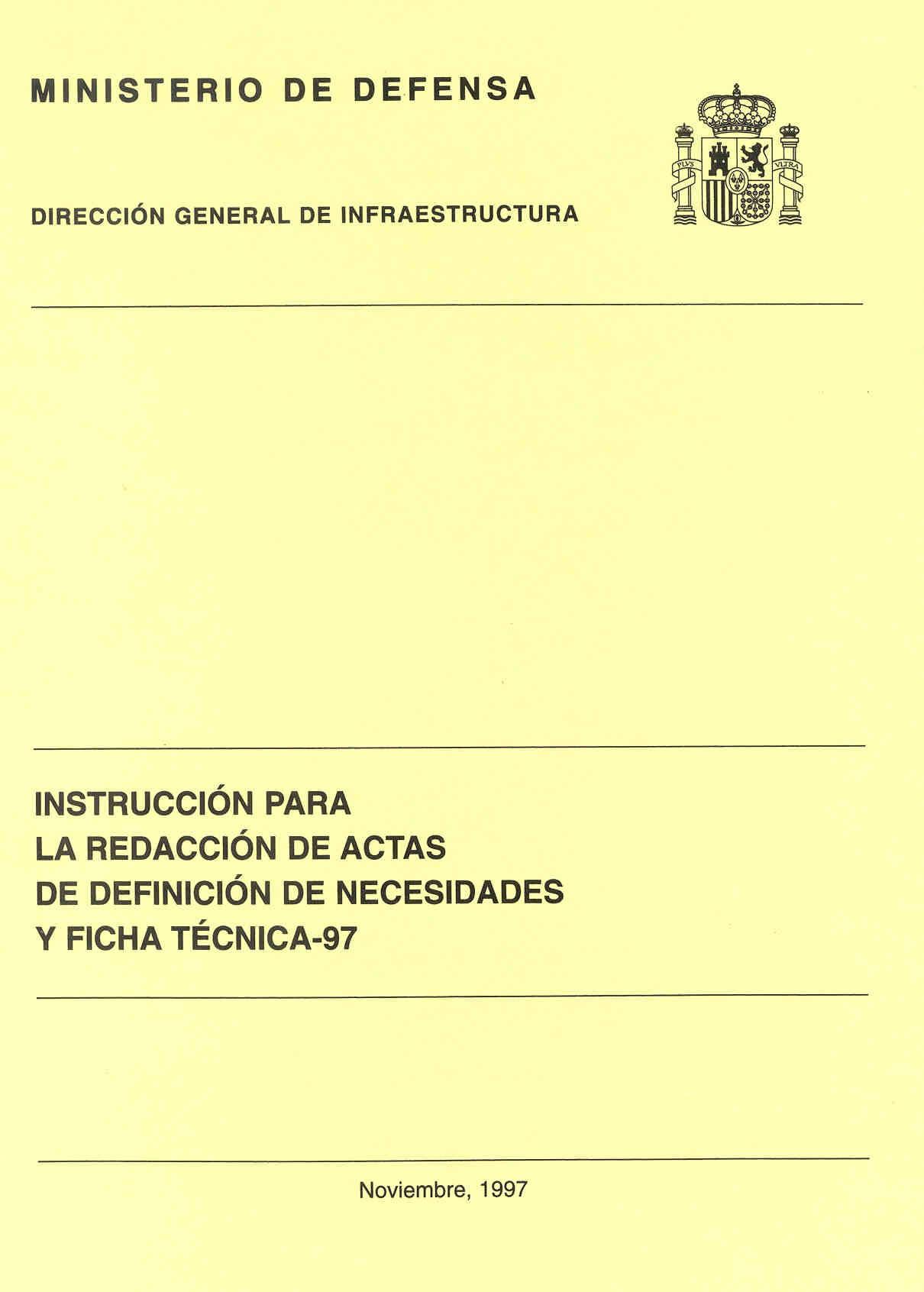 INSTRUCCIÓN PARA LA REDACCIÓN DE ACTAS DE DEFINICIÓN DE NECESIDADES Y FICHA TÉCNICA-97