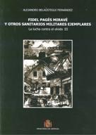 FIDEL PAGÉS MIRAVÉ Y OTROS SANITARIOS MILITARES EJEMPLARES. LA LUCHA CONTRA EL OLVIDO III