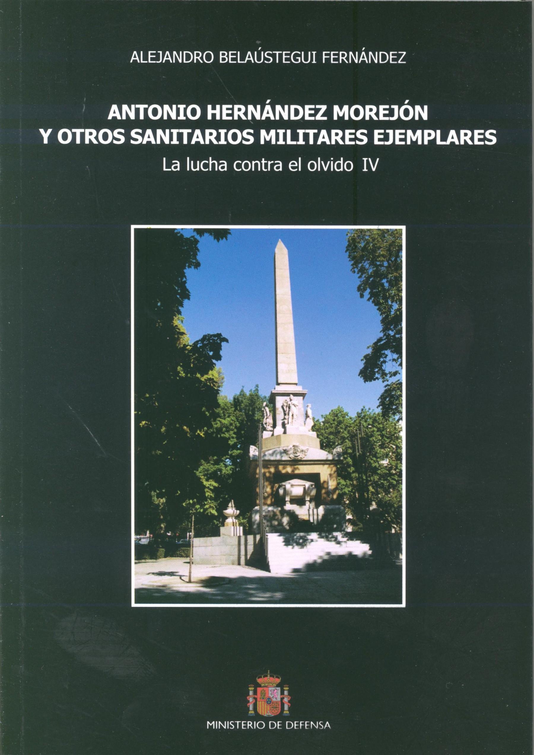 ANTONIO HERNÁNDEZ MOREJÓN Y OTROS SANITARIOS MILITARES EJEMPLARES: LA LUCHA CONTRA EL OLVIDO IV