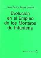 EVOLUCIÓN EN EL EMPLEO DE LOS MORTEROS DE INFANTERÍA