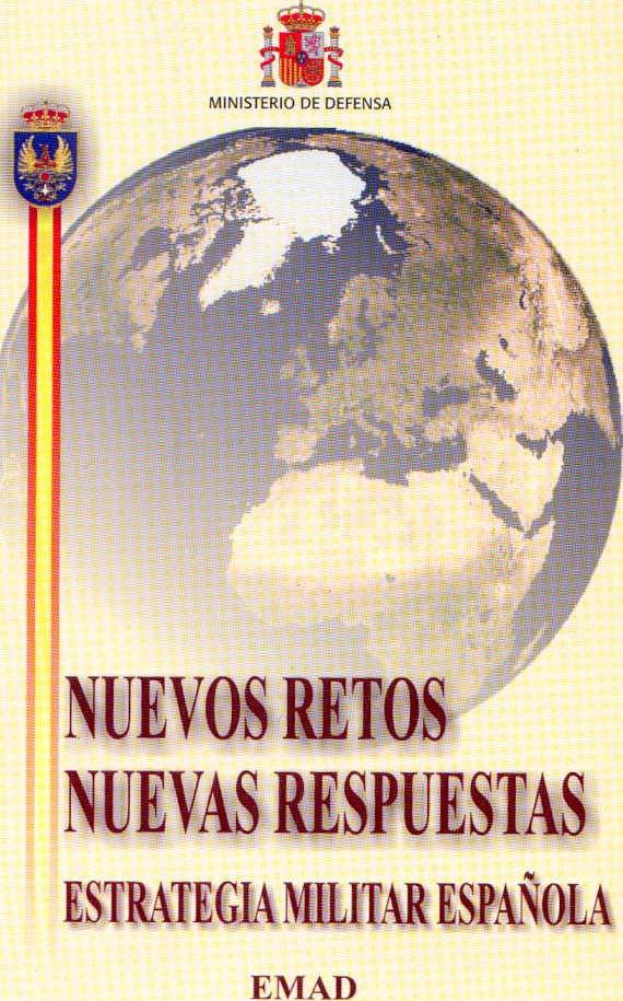 NUEVOS RETOS NUEVAS RESPUESTAS. ESTRATEGIA MILITAR ESPAÑOLA