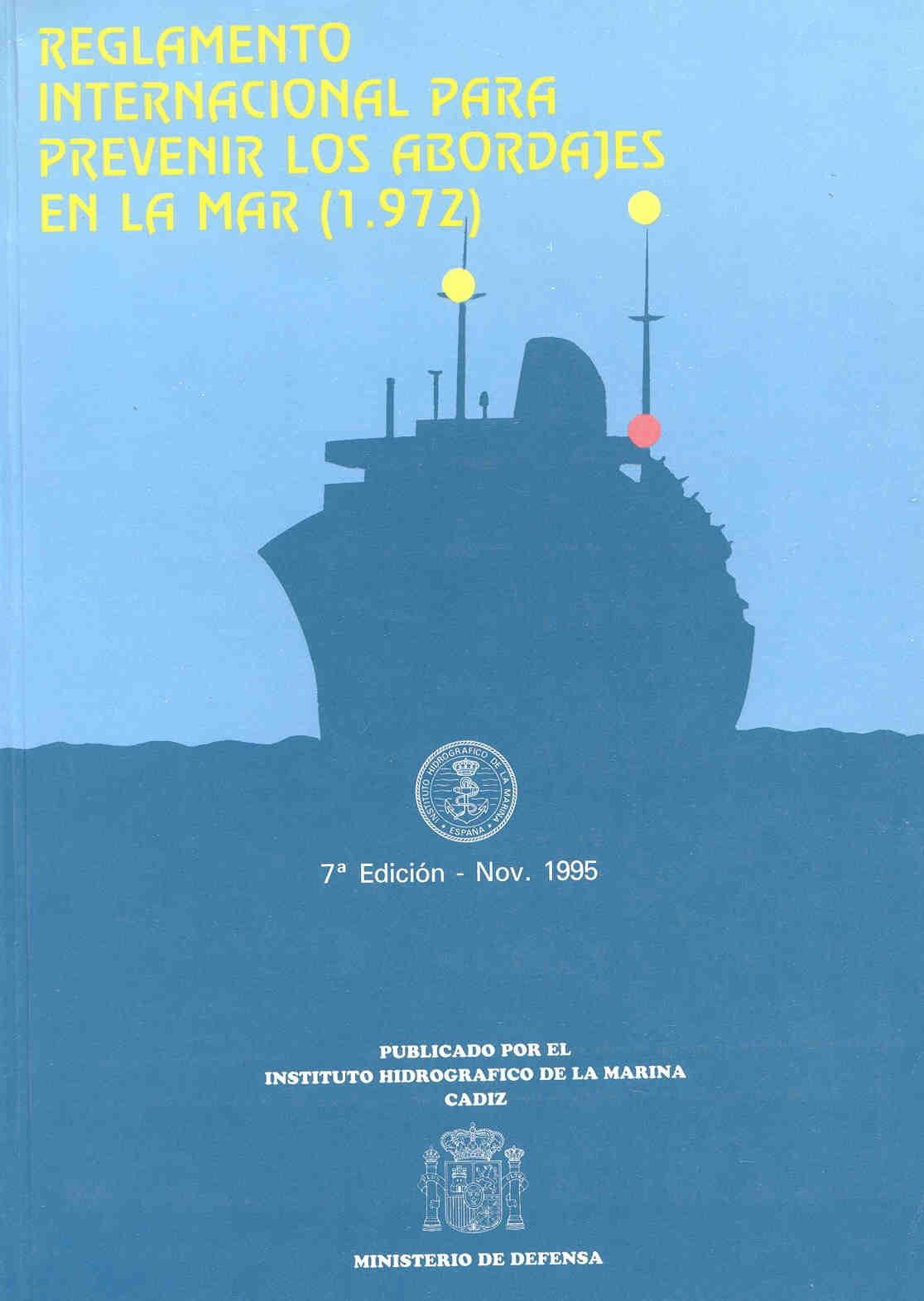 REGLAMENTO INTERNACIONAL PARA PREVENIR LOS ABORDAJES EN LA MAR (1972). 7ª EDICIÓN