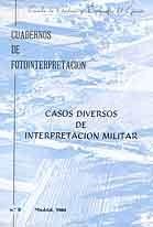 CUADERNO DE FOTOINTERPRETACIÓN Nº 8. CASOS DIVERSOS DE INTERPRETACIÓN MILITAR