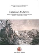 CAZADORES DE BARCOS: HISTORIA DE LOS SUBMARINOS ALEMANES EN LAS COSTAS DE GALICIA DURANTE LA PRIMERA GUERRA MUNDIAL