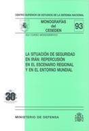 SITUACIÓN DE SEGURIDAD EN IRÁN: REPERCUSIÓN EN EL ESCENARIO REGIONAL Y EN EL ENTORNO MUNDIAL