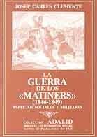 LA GUERRA DE LOS «MATINERS» (1846-1849). ASPECTOS SOCIALES Y MILITARES.