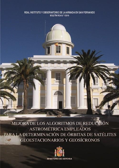 Mejora de los algoritmos de reducción astrométrica empleados para la determinación de órbitas de satélites geoestacionarios y geosíncronos 1/2019