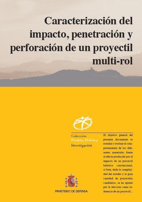 CARACTERIZACIÓN DEL IMPACTO, PENETRACIÓN Y PERFORACIÓN DE UN PROYECTIL MULTI-ROL