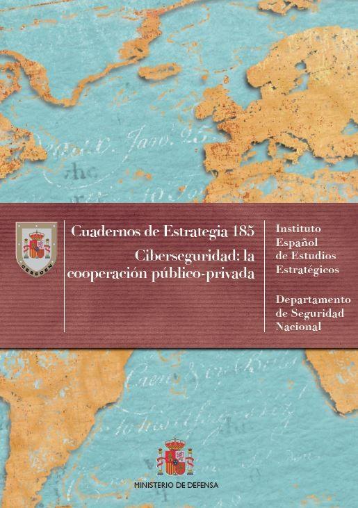CIBERSEGURIDAD: LA COOPERACIÓN PÚBLICO-PRIVADA. Nº 185