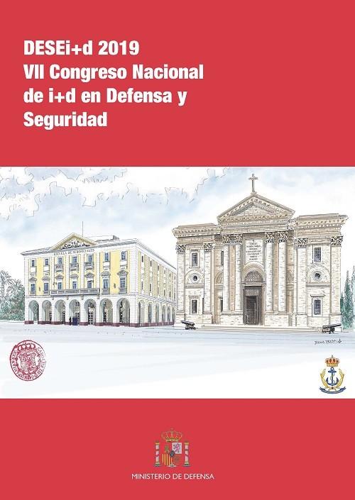 DESEI+D 2019 - VII CONGRESO NACIONAL DE I+D EN DEFENSA Y SEGURIDAD