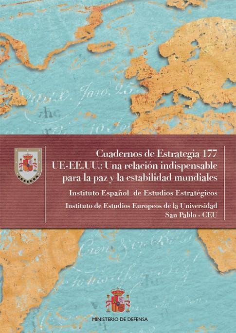 UE - EE.UU: UNA RELACIÓN INDISPENSABLE PARA LA PAZ Y LA ESTABILIDAD MUNDIALES. Nº 177