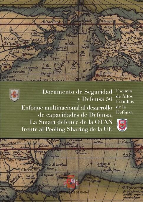 ENFOQUE MULTINACIONAL AL DESARROLLO DE CAPACIDADES DE DEFENSA. LA SMART DEFENCE DE LA OTAN FRENTE AL POOLING SHARING DE LA UE