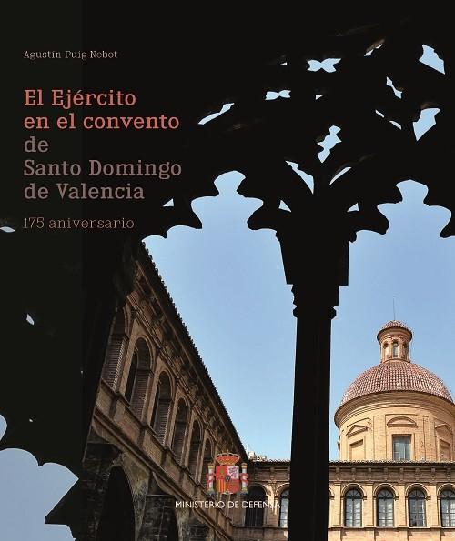 EL EJÉRCITO EN EL CONVENTO DE SANTO DOMINGO DE VALENCIA. 175 ANIVERSARIO
