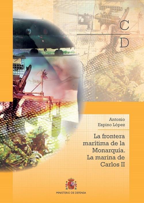 LA FRONTERA MARÍTIMA DE LA MONARQUÍA. LA MARINA DE CARLOS II