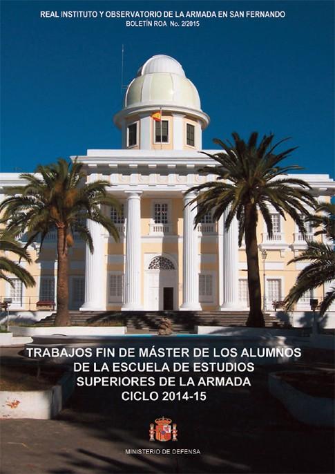 Trabajos fin de máster de los alumnos de la Escuela de Estudios Superiores de la Armada ciclo 2014-2015 02/2015