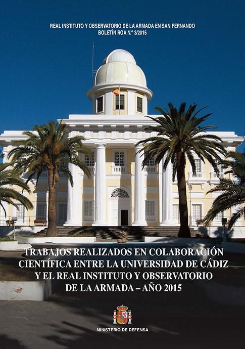 Trabajos realizados en colaboración científica, entre la Universidad de Cádiz y el Real Instituto y Observatorio de la Armada 03/2015