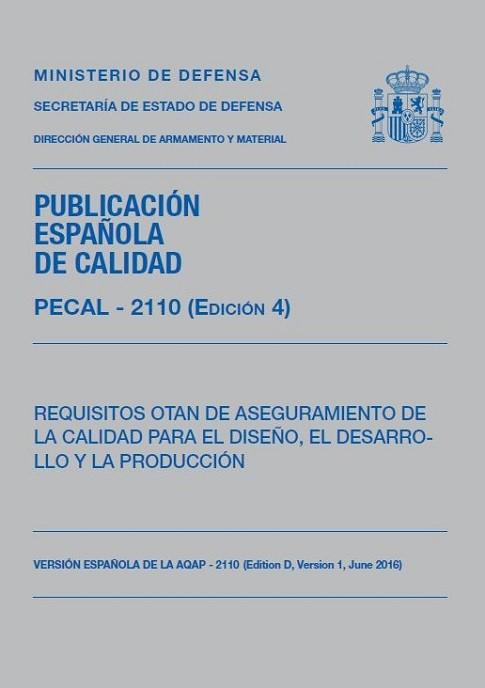 PECAL - 2110 (EDICIÓN 4). REQUISITOS OTAN DE ASEGURAMIENTO DE LA CALIDAD PARA EL DISEÑO, EL DESARROLLO Y LA PRODUCCIÓN.