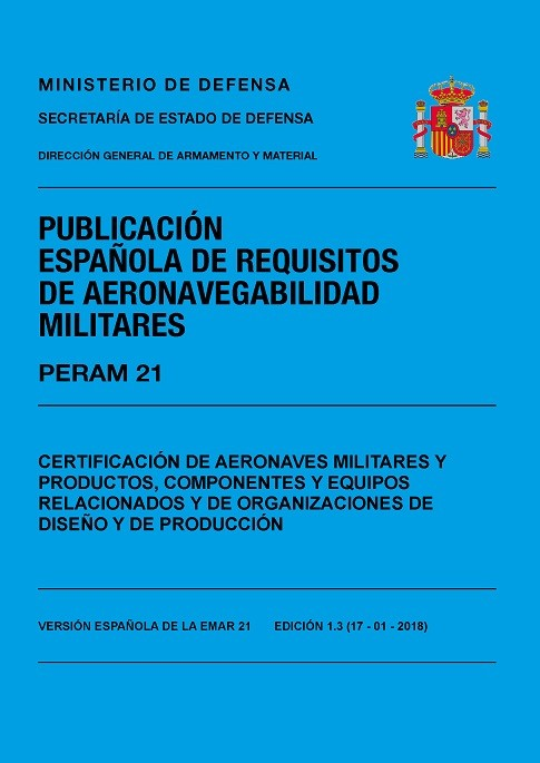 PERAM 21 ED.1.2 CERTIFICACIÓN DE AERONAVES MILITARES Y PRODUCTOS, COMPONENTES Y EQUIPOS RELACIONADOS Y DE ORGANIZACIONES DE DISEÑO Y PRODUCCIÓN