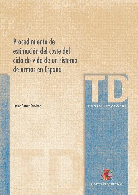 PROCEDIMIENTO DE ESTIMACIÓN DEL COSTE DEL CICLO DE VIDA DE UN SISTEMA DE ARMAS EN ESPAÑA