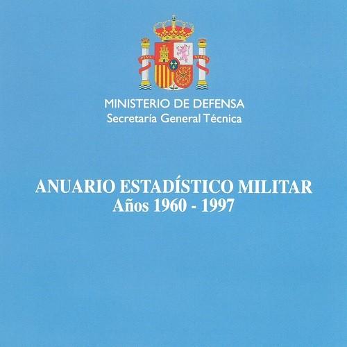 ANUARIO ESTADÍSTICO MILITAR 1960-1997