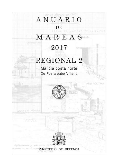 ANUARIO DE MAREAS REGIONAL 2. GALICIA COSTA NORTE. DE FOZ A CABO VILLANO. 2017