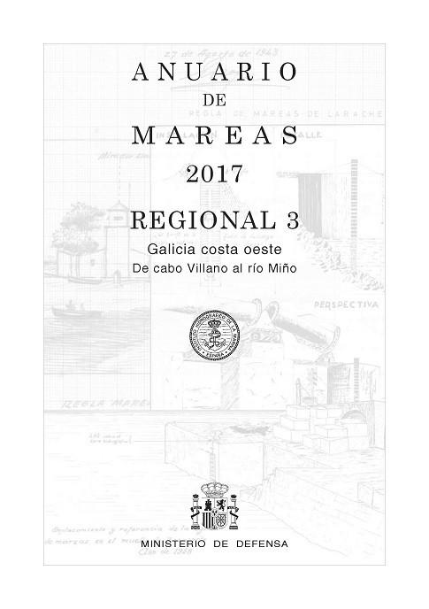ANUARIO DE MAREAS REGIONAL 3. GALICIA COSTA OESTE. DE CABO VILLANO AL RÍO MIÑO. 2017
