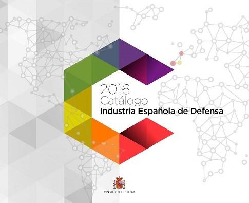 CATÁLOGO INDUSTRIA ESPAÑOLA DE DEFENSA 2016
