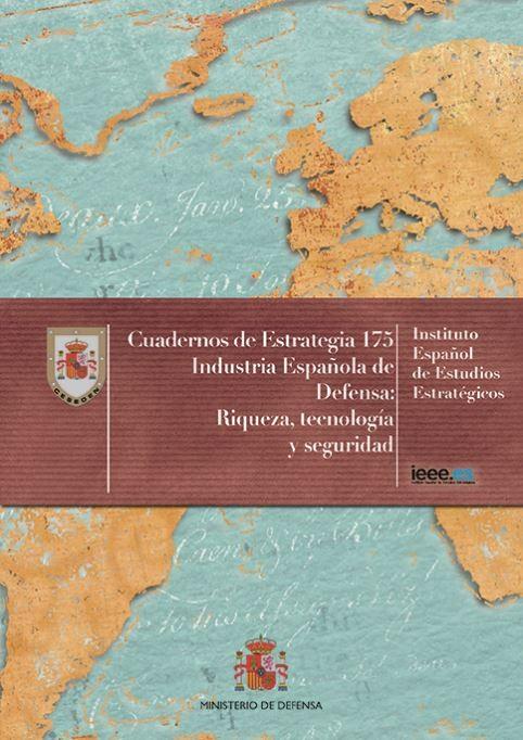 INDUSTRIA ESPAÑOLA DE DEFENSA: RIQUEZA, TECNOLOGÍA Y SEGURIDAD. Nº 175