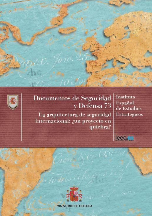 LA ARQUITECTURA DE SEGURIDAD INTERNACIONAL: ¿UN PROYECTO EN QUIEBRA? Nº 73