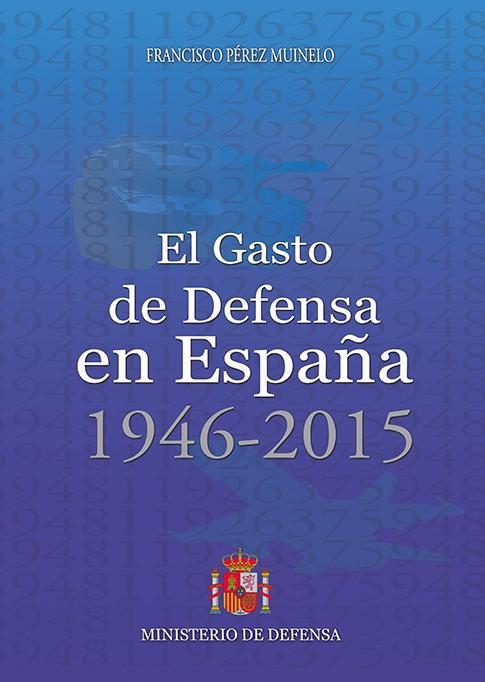 EL GASTO DE DEFENSA EN ESPAÑA 1946-2015