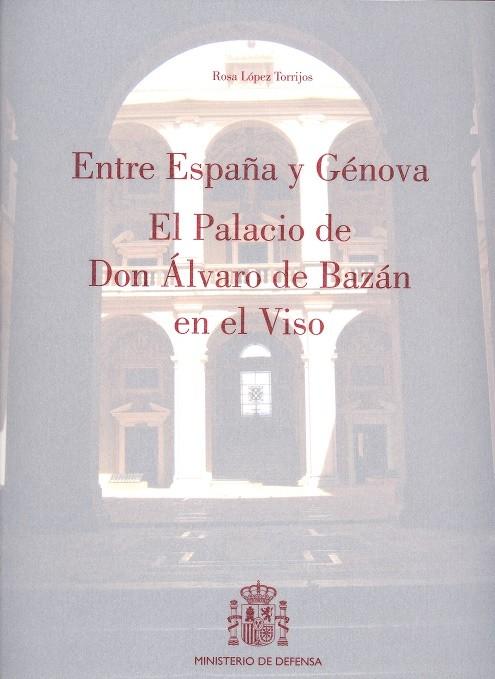 Entre España y Génova: el palacio de don Álvaro de Bazán en el Viso