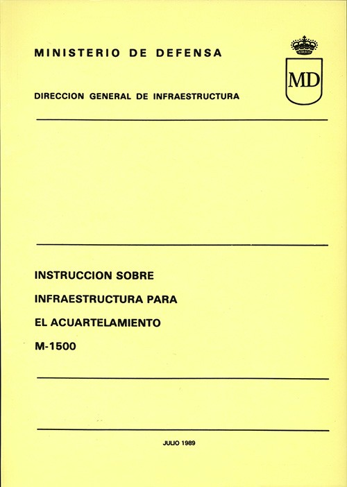 INSTRUCCIÓN SOBRE INFRAESTRUCTURA PARA EL ACUARTELAMIENTO. M-1500